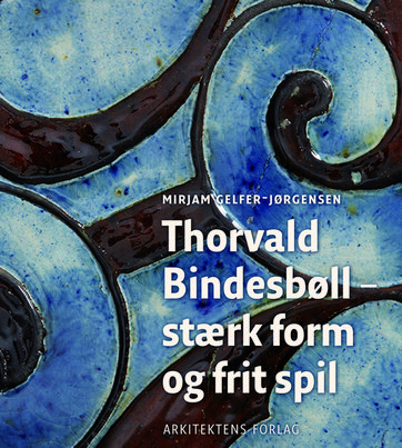 THORVALD BINDESBØLL - INVENTING MODERNITY